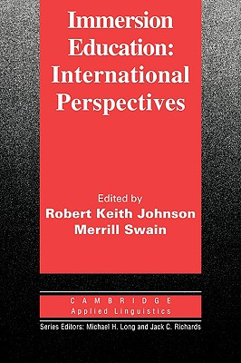 Immersion Education: International Perspectives (Cambridge Applied Linguistics)