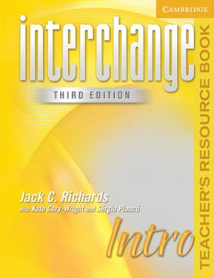 Interchange Intro Teacher's Resource Book (Interchange Third Edition) 3rd Edition, Jack C. Richards  (Author), Kate Cory-Wright (Author), Sergio Pianco (Author)