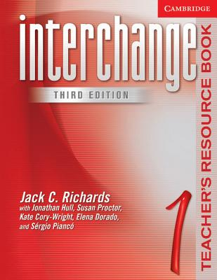 Interchange Teacher's Resource Book 1 3rd Edition, Jack C. Richards  (Author), Jonathan Hull (Author), Susan Proctor (Author)