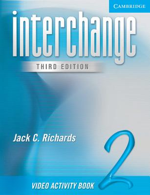 Interchange Video Activity Book 2 (New Interchange Video Activity Book) 3rd Edition, Jack C. Richards (Author)