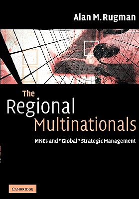 Image for The Regional Multinationals: MNEs and 'Global' Strategic Management