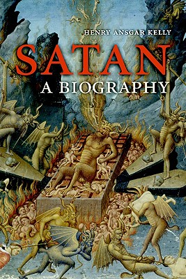 Satan: A Biography, Kelly, Henry Ansgar