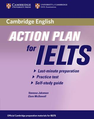 Action Plan for IELTS Self-study Student's Book General Training Module, Jakeman, Vanessa; McDowell, Clare