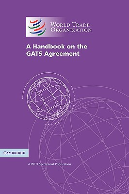 Image for A Handbook on the GATS Agreement: A WTO Secretariat Publication