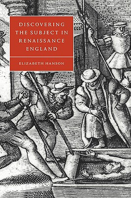 Image for Discovering the Subject in Renaissance England (Cambridge Studies in Renaissance Literature and Culture)