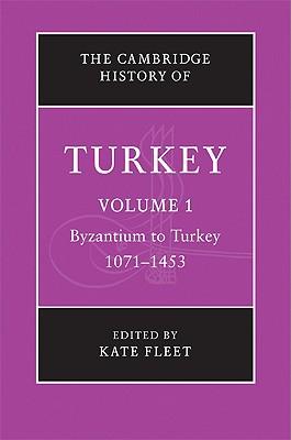 The Cambridge History of Turkey (Volume 1)