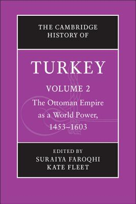 The Cambridge History of Turkey (Volume 2)