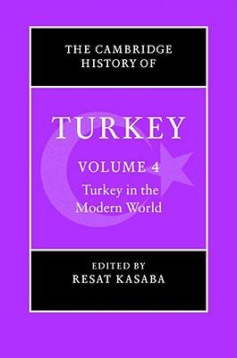 4: The Cambridge History of Turkey (Volume 4)