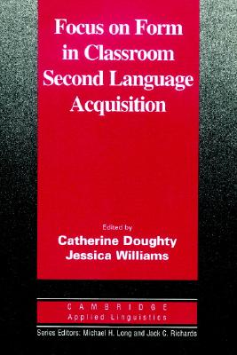 Focus on Form in Classroom Second Language Acquisition (Cambridge Applied Linguistics)