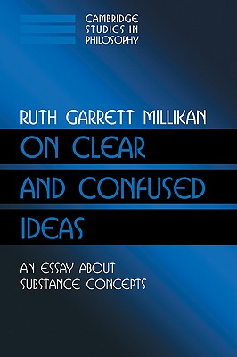 Image for On Clear and Confused Ideas: An Essay about Substance Concepts (Cambridge Studies in Philosophy)