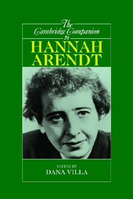 Image for The Cambridge Companion to Hannah Arendt (Cambridge Companions to Philosophy)