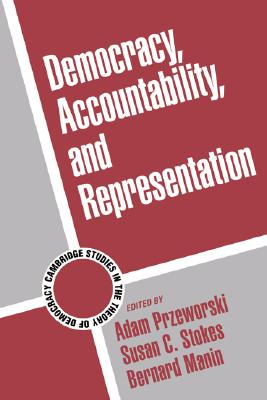Image for Democracy, Accountability, and Representation (Cambridge Studies in the Theory of Democracy)