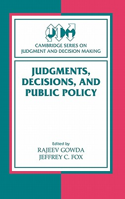 Image for Judgments, Decisions, and Public Policy (Cambridge Series on Judgment and Decision Making)