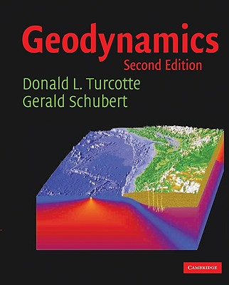 Geodynamics, Donald L. Turcotte (Author), Gerald Schubert (Author)