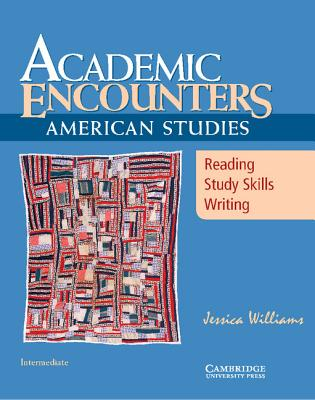 Image for ACADEMIC ENCOUNTERS AMERICAN STUDIES READING, STUDY SKILLS, WRITING