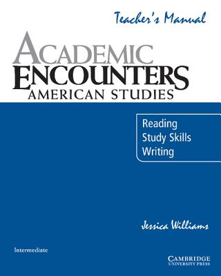 Academic Encounters: American Studies Teacher's Manual: Reading, Study Skills, and Writing, Jessica Williams  (Author)