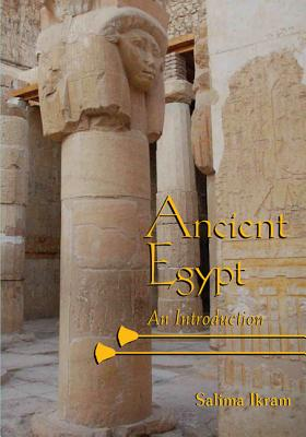 Ancient Egypt: An Introduction, Ikram, Salima