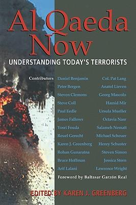 Al Qaeda Now: Understanding Today's Terrorists, Greenberg, Karen J. [Editor]