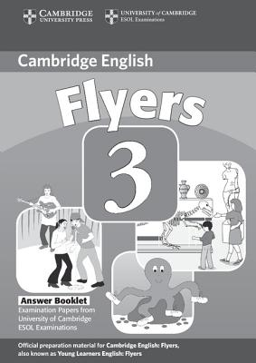 Image for Cambridge Young Learners English Tests Flyers 3 Answer Booklet  Examination Papers from the University of Cambridge ESOL Examinations