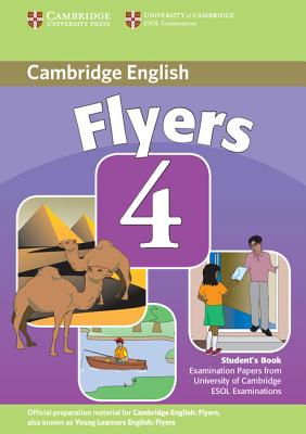 Image for Cambridge Young Learners English Tests Flyers 4 Student's Book  Examination Papers from the University of Cambridge ESOL Examinations.  Examination Papers from the University of Cambridge ESOL Examinations