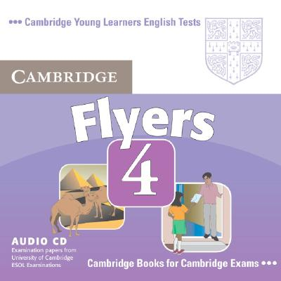Image for Cambridge Young Learners English Tests Flyers 4 Audio CD  Examination Papers from the University of Cambridge ESOL Examinations.  Examination Papers from the University of Cambridge ESOL Examinations