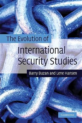 The Evolution of International Security Studies, Buzan, Barry; Hansen, Lene