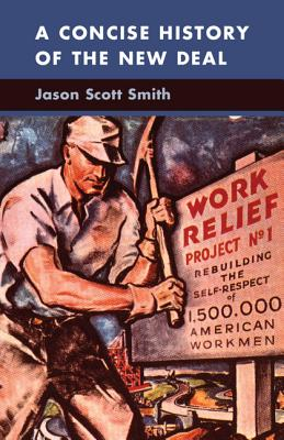 A Concise History of the New Deal (Cambridge Essential Histories), Smith, Jason Scott