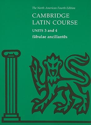 Fabulae Ancillantes: Units 3 and 4 (North American Cambridge Latin Course), North American Cambridge Classics Project; Cambridge School Classics Project; Stan Farrow