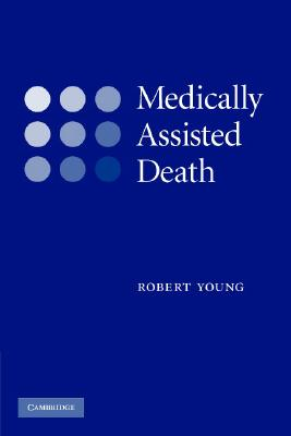 Medically Assisted Death, Young, Robert