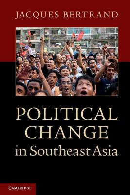 Political Change in Southeast Asia, Bertrand, Jacques