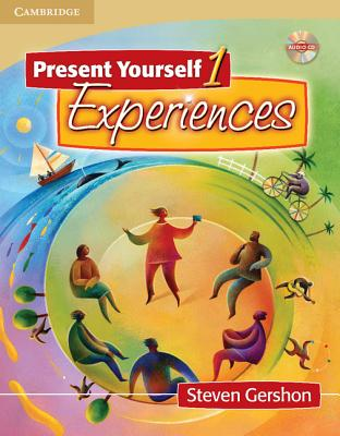 Present Yourself 1 Student's Book with Audio CD: Experiences, Gershon, Steven