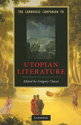 The Cambridge Companion to Utopian Literature (Cambridge Companions to Literature), Claeys, Gregory