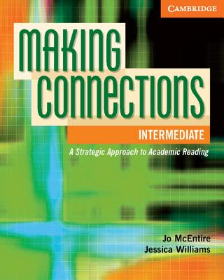 Image for Making Connections Intermediate Student's Book  A Strategic Approach to Academic Reading.  A Strategic Approach to Academic Reading and Vocabulary