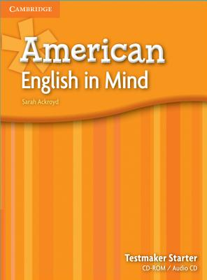 American English in Mind Starter Testmaker Audio CD and CD-ROM, Ackroyd, Sarah