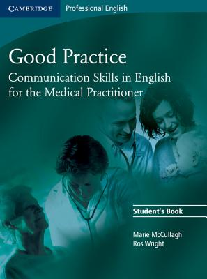 Image for Good Practice Student's Book  Communication Skills in English for the Medical Practitioner