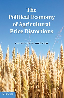 Image for The Political Economy of Agricultural Price Distortions
