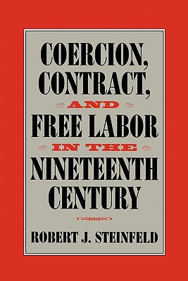 Image for Coercion, Contract, and Free Labor in the Nineteenth Century
