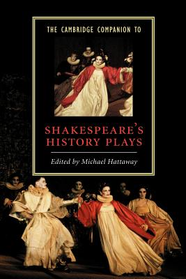 Image for The Cambridge Companion to Shakespeare's History Plays (Cambridge Companions to Literature)