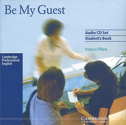 Image for Be My Guest Audio CD Set (2 CDs) (English for the Hotel Industry)