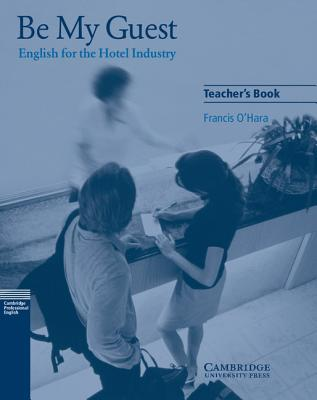 Image for Be My Guest Teacher's Book: English for the Hotel Industry