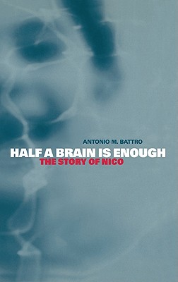 Image for Half a Brain is Enough: The Story of Nico (Cambridge Studies in Cognitive and Perceptual Development)