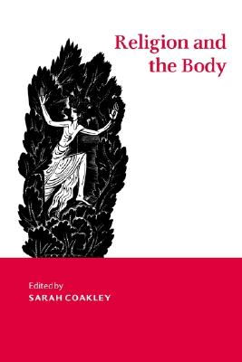 Image for Religion and the Body (Cambridge Studies in Religious Traditions)