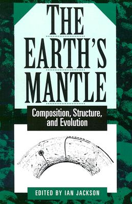 The Earth's Mantle: Composition, Structure, and Evolution