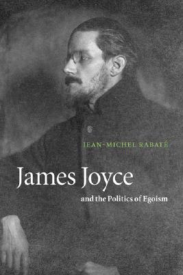 Image for James Joyce and the Politics of Egoism