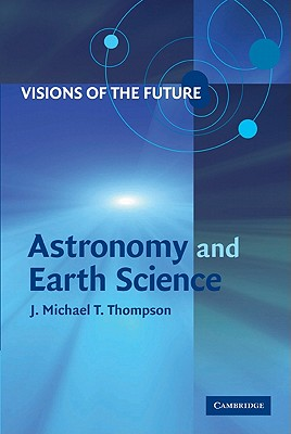Image for Visions of the Future: Astronomy and Earth Science