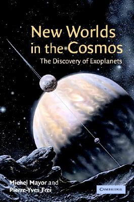 Image for New Worlds in the Cosmos: The Discovery of Exoplanets