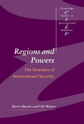 Image for Regions and Powers: The Structure of International Security (Cambridge Studies in International Relations)