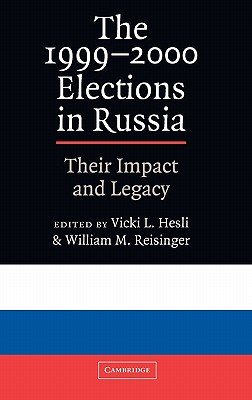 Image for The 1999-2000 Elections in Russia: Their Impact and Legacy