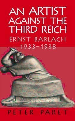 Image for An Artist against the Third Reich Ernst Barlach 1933-1938