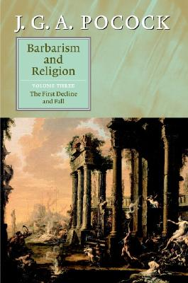 Image for Barbarism and Religion: Volume 3, The First Decline and Fall